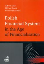 POLISH FINANCIAL SYSTEM IN THE AGE OF FINANCIALISATION