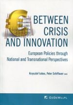 BETWEEN CRISIS AND INNOVATION EUROPEAN POLICIES THROUGH NATIONAL AND TRANSNATIONAL PERSPECTIVES